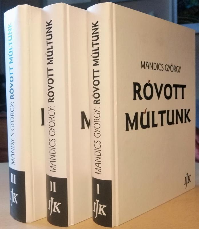 Mandics György: Róvott Múltunk a három kötet együtt