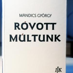 Mandics György: Róvott Múltunk II.