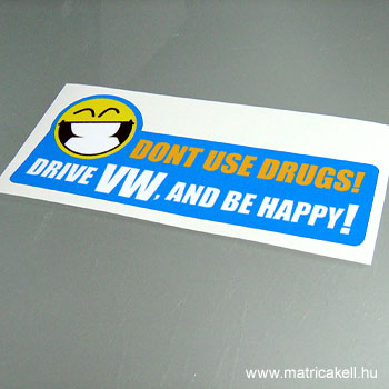 Drive VW and be happy! matrica