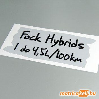 Fuck Hybrids matrica