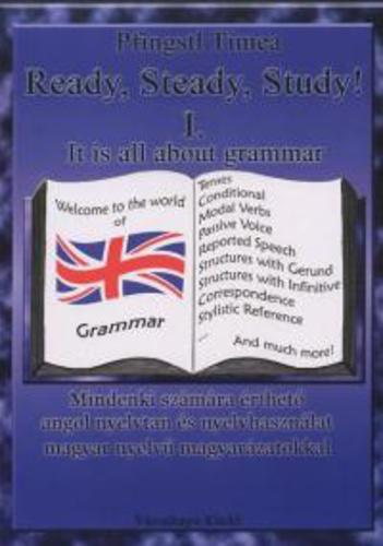 Ready,Steady,Study! I. It is all about grammar