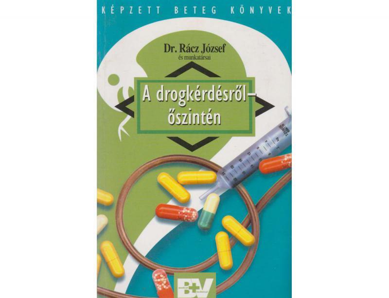 A drogkérdésről - őszintén - Dr. Rácz József