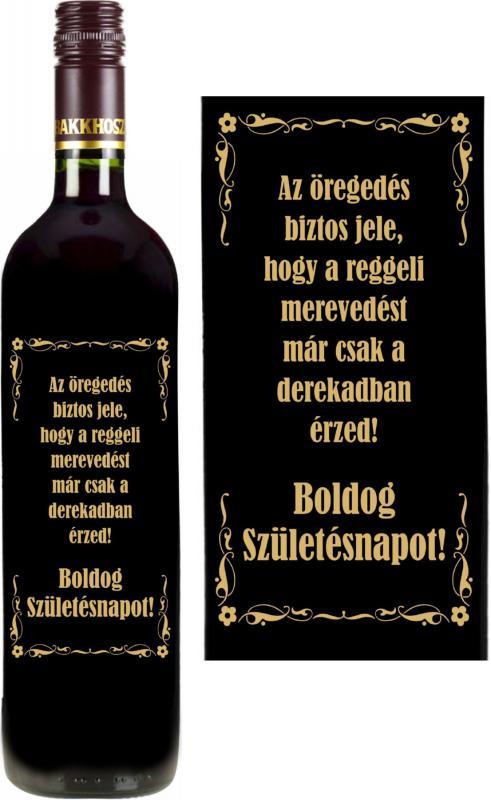 vicces feliratú bor: az öregedés biztos jele