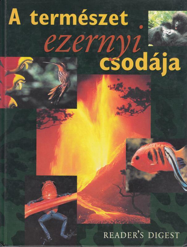 A TERMÉSZET EZERNYI CSODÁJA  Reader's Digest