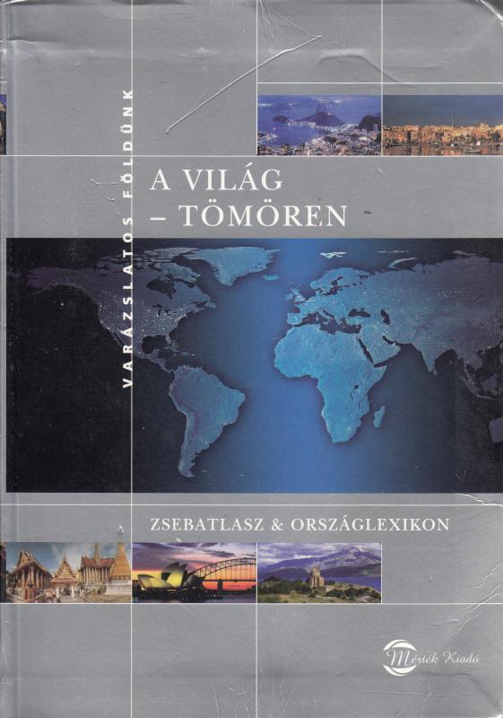A VILÁG TÖMÖREN - Zsebatlasz & Országlexikon