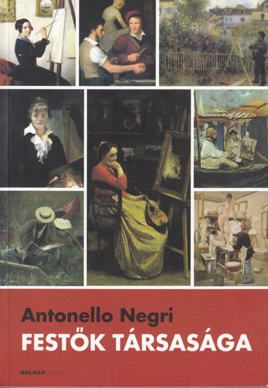Antonelli Negri: FESTŐK TÁRSASÁGA