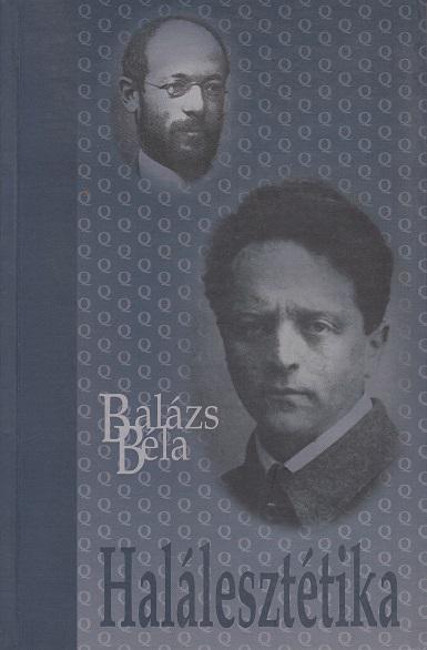 Balázs Béla: HALÁLESZTÉTIKA / KURIÓZUM KÖNYVEK sorozat