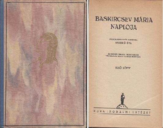BASKIRCSEV MÁRIA NAPLÓJA I-II. / francia eredetiből fordította Nyireő Éva