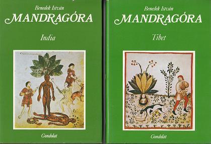 Benedek István: MANDRAGÓRA 1. TIBET - 2. INDIA.