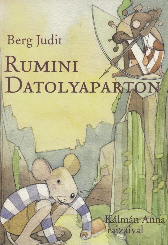 Berg Judit : RUMINI DATOLYAPARTON