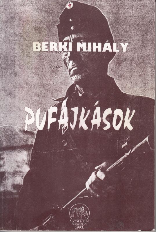 Berki Mihály: PUFAJKÁSOK