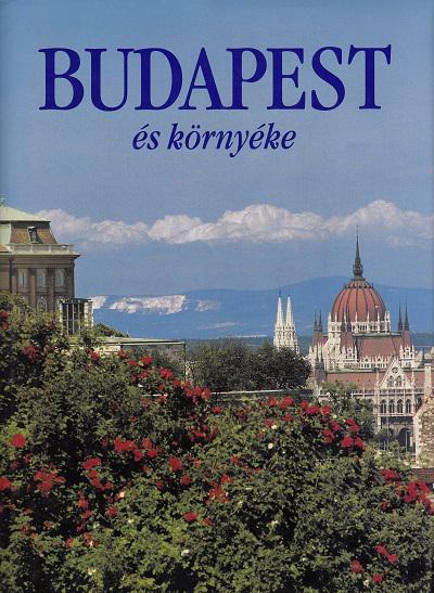 BUDAPEST ÉS KÖRNYÉKE / Dercsényi Balázs szövegével