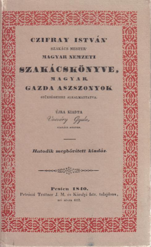 Czifray István szakács mester MAGYAR NEMZETI SZAKÁCSKÖNYVE (reprint)