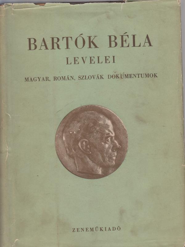 Demény János (szerk.) : BARTÓK BÉLA LEVELEI