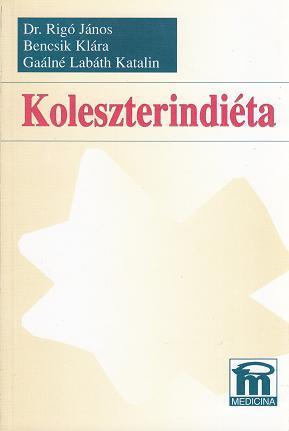Dr. Rigó J. - Bencsik K. - Gaálné Labáth K.: KOLESZTERINDIÉTA