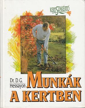 Dr.D.G. Hessayon: MUNKÁK A KERTBEN / KERTSZAKÉRTŐ sorozat