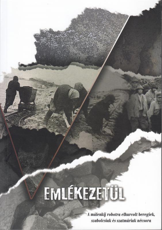 EMLÉKEZETÜL. A MÁLENKIJ ROBOTRA ELHURCOLT BEREGIEK, SZABOLCSIAK ÉS SZATMÁRIAK NÉVSORA