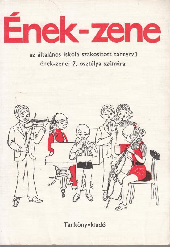 ÉNEK - ZENE Az általános iskola szakosított tantervű 7. osztálya számára