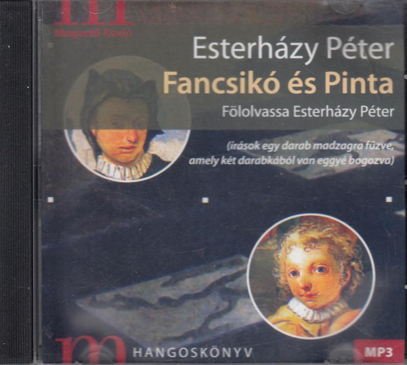 Eszterházy Péter: FANCSIKÓ ÉS PINTA - Hangoskönyv MP3