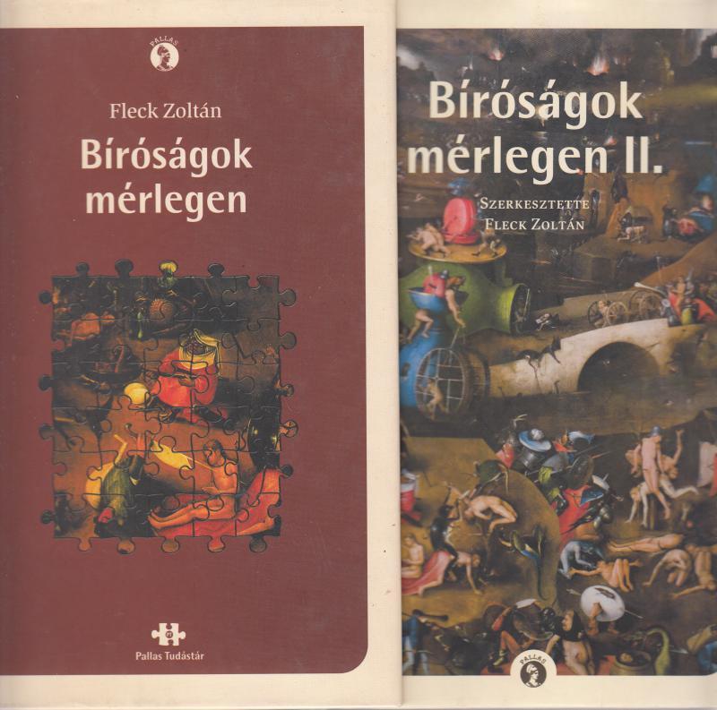 Fleck Zoltán (szerk. ) : BÍRÓSÁGOK MÉRLEGEN I.-II.