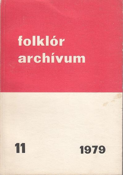 FOLKLÓR ARCHÍVUM 11. Szerkesztő: Hoppál Mihály