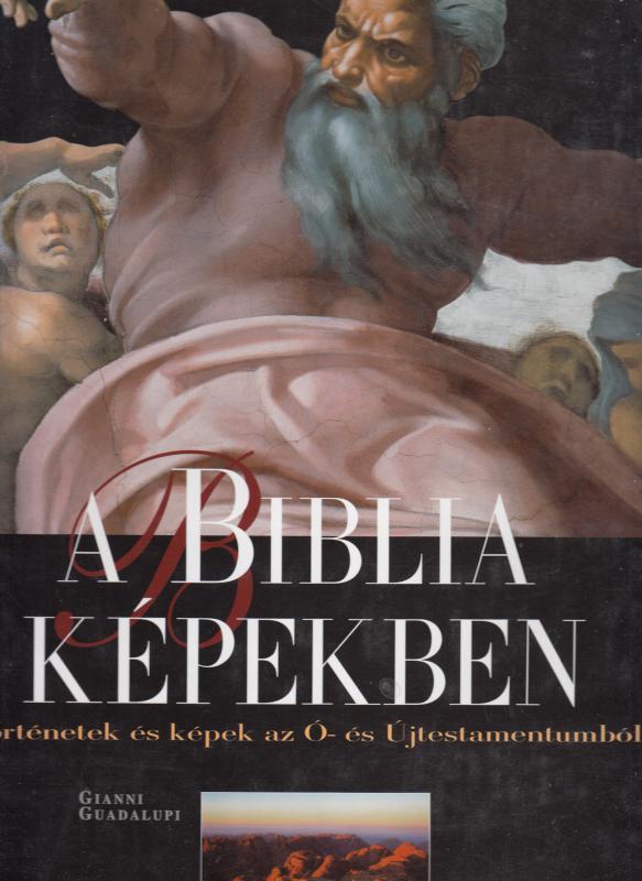 Gianni Guadalupi : A BIBLIA KÉPEKBEN