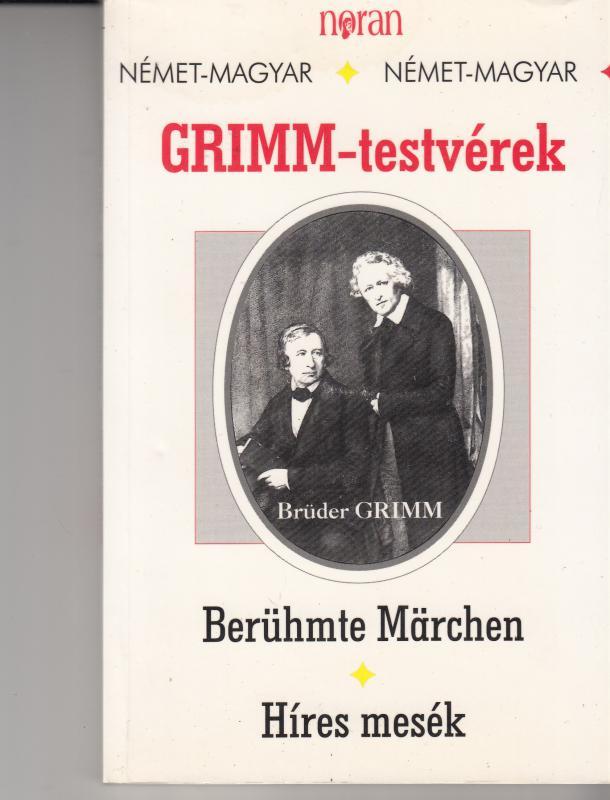 Grimm-testvérek :BERÜHMTE  MÄRCHEN  --  HÍRES MESÉK (kétnyelvű)