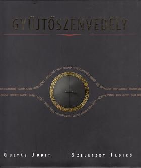 Gulyás Judit - Szeleczky Ildikó: GYŰJTŐSZENVEDÉLY