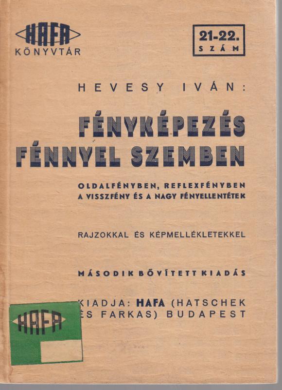 Hevesy Iván : FÉNYKÉPEZÉS FÉNNYEL SZEMBEN (HAFA könyvtár)