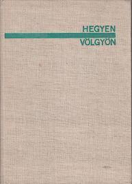 Homoki-Nagy István: HEGYEN-VÖLGYÖN