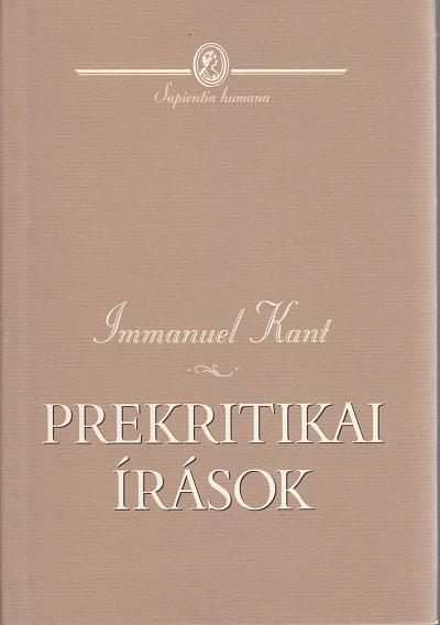 IMMANUEL KANT: PREKRITIKAI ÍRÁSOK / Sapienta Humana sorozat