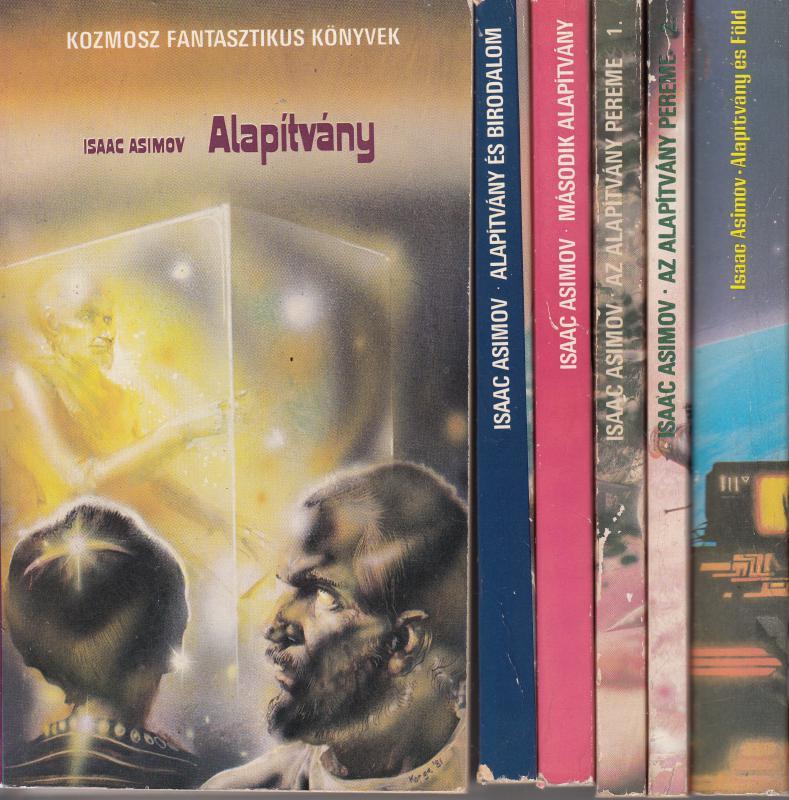 Isaac Asimov: ALAPÍTVÁNY SOROZAT 1.- 6.