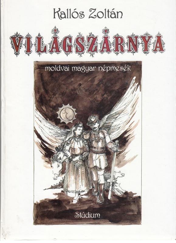 Kallós Zoltán : VILÁGSZÁRNYA  moldvai magyar népmesék  (dedikált)