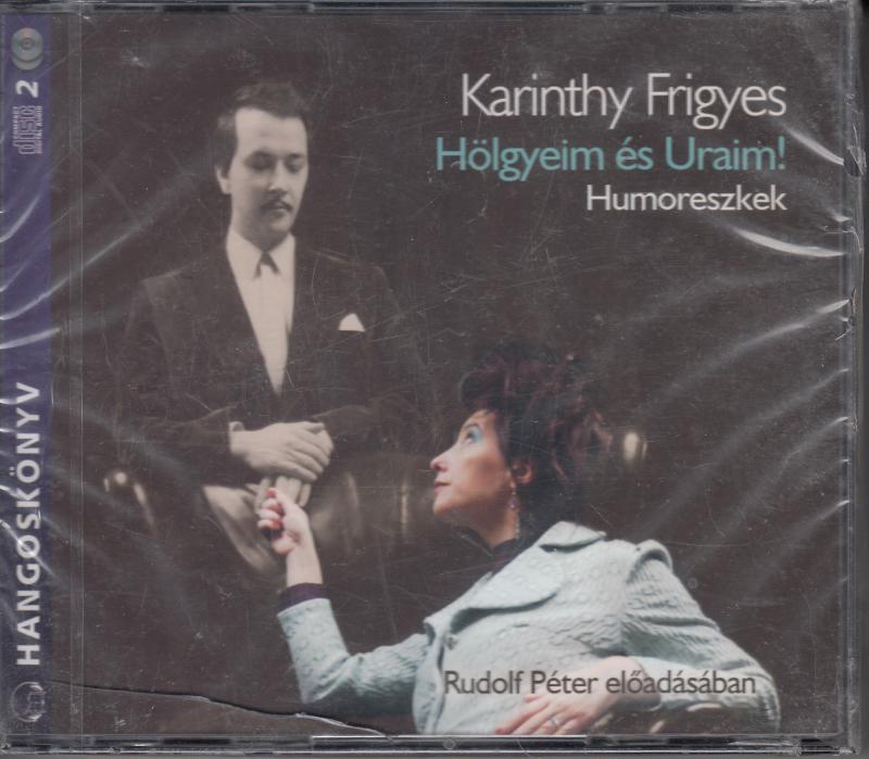 Karinthy Frigyes : HÖLGYEIM ÉS URAIM  Humoreszkek - Hangoskönyv