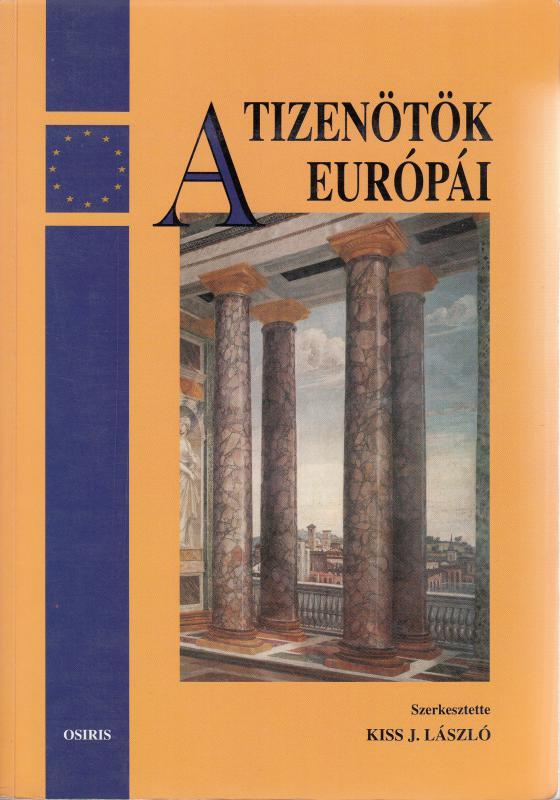 Kiss J. László (szerk) : A TIZENÖTÖK EURÓPÁI