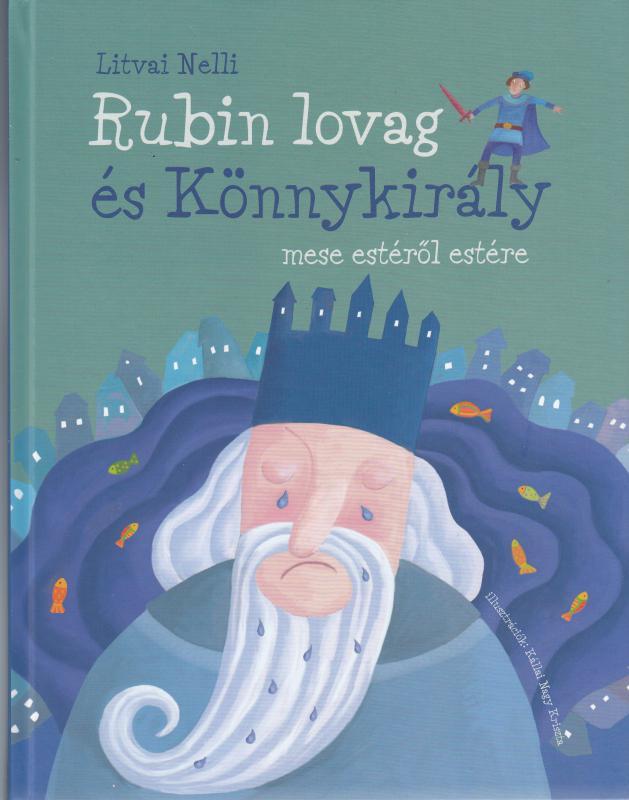 Litvai Nelli : RUBIN LOVAG ÉS KÖNNYKIRÁLY   15% kedvezmény