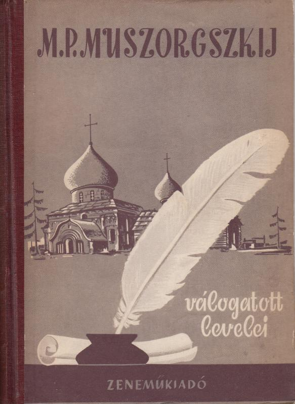 M.P. MUSZORGSZKIJ VÁLOGATOTT LEVELEI