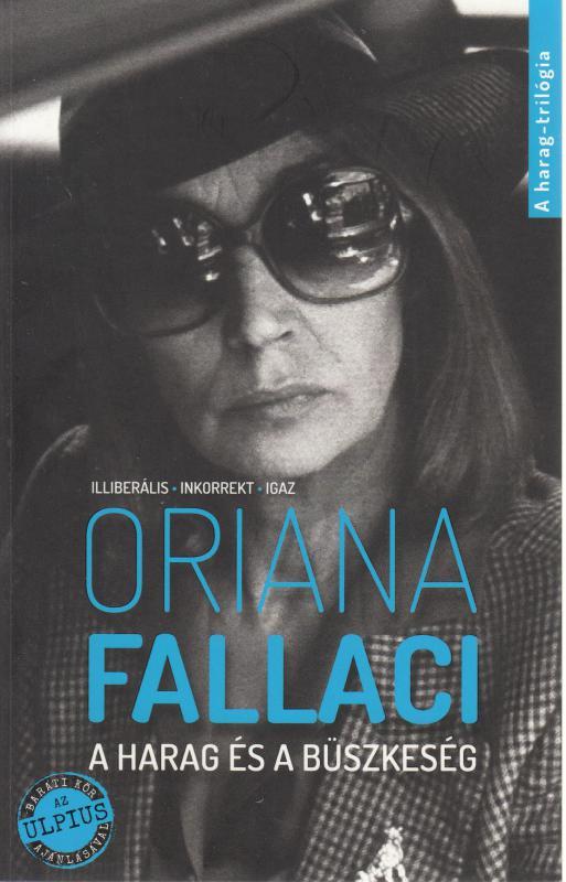 Oriana Fallaci : A HARAG ÉS A BÜSZKESÉG