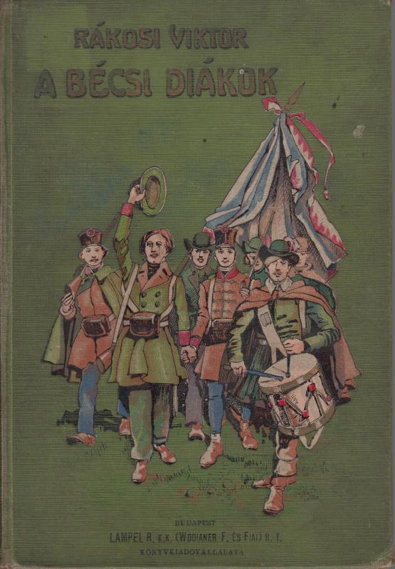 Rákosi Viktor : A BÉCSI DIÁKOK regény az ifjúság számára