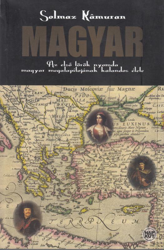Solmaz Kamuran: MAGYAR-AZ első török nyomda magyar megalapítójának kalandos élete