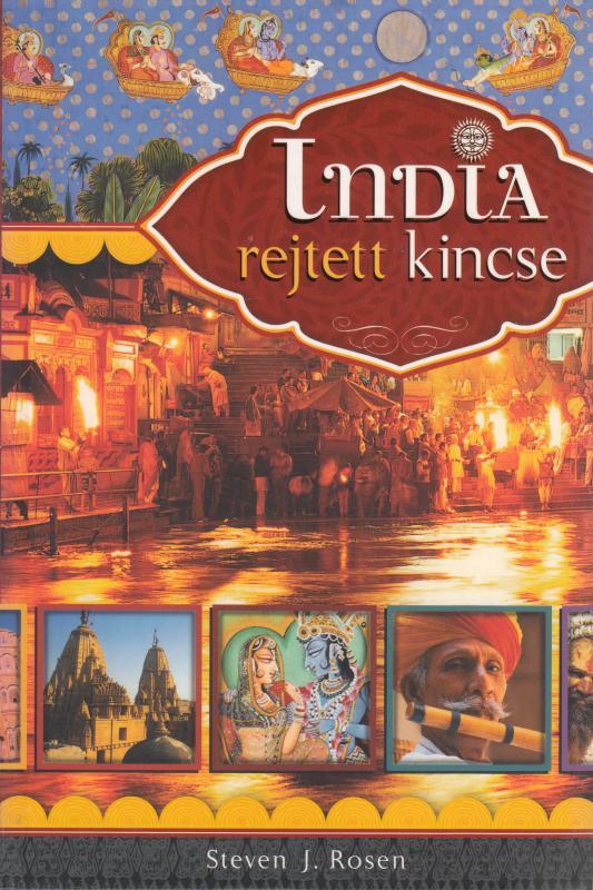Steven J. Rosen : INDIA REJTETT KINCSE