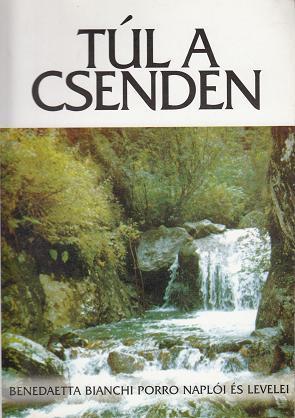 TÚL A CSENDEN. Benedaetta Bianchi Porro naplói és levelei