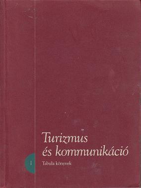 TURIZMUS ÉS KOMMUNIKÁCIÓ. Tanulmányok / Tabula könyvek