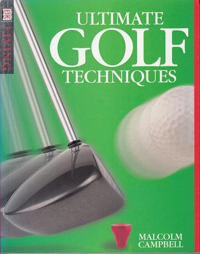 ULTIMATE GOLF TECHNIQUES / Malcolm Cambell szerk.