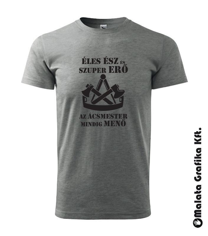 Éles ész és szuper erő, az ácsmester mindig menő póló