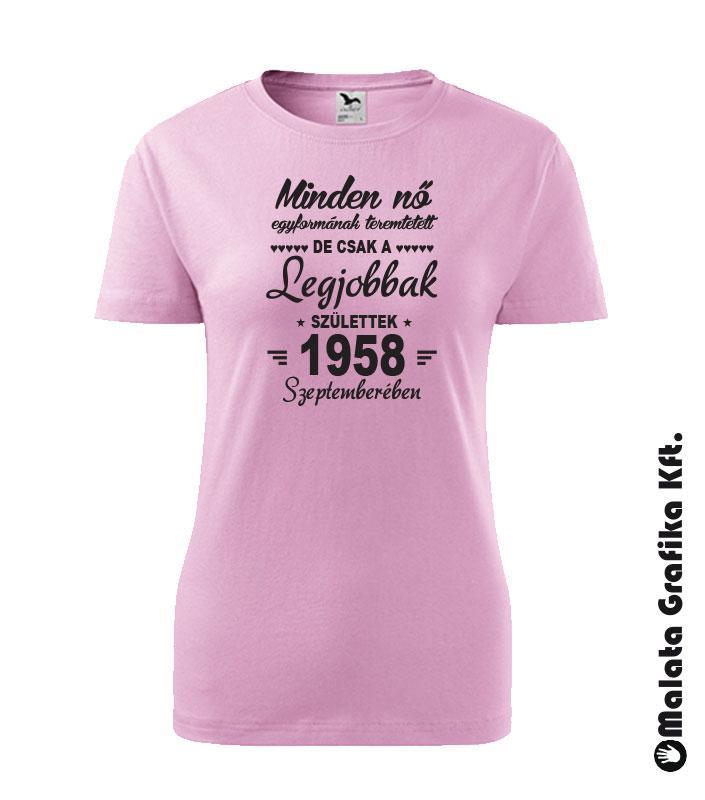 48b4172915 Minden nő egyformának születik, de csak a legjobbak születtek - választható  dátummal póló