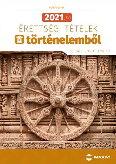 2021. évi érettségi tételek történelemből - 30 emelt szintű tematika MX-1293
