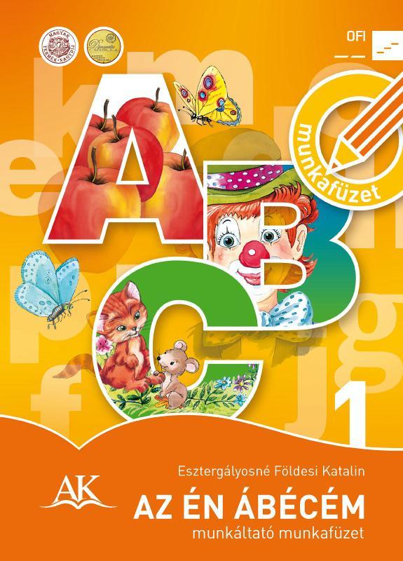 AP-010127 Az én ábécém munkáltató munkafüzet 1.o. (Felmérő melléklettel)