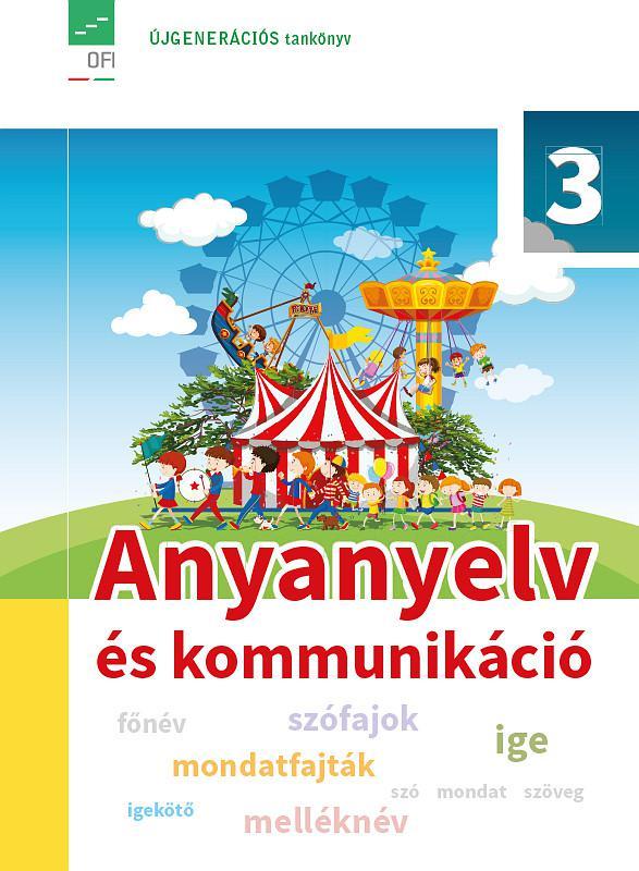 FI-501010301/1 Anyanyelv és kommunikáció tankönyv 3. Újgenerációs