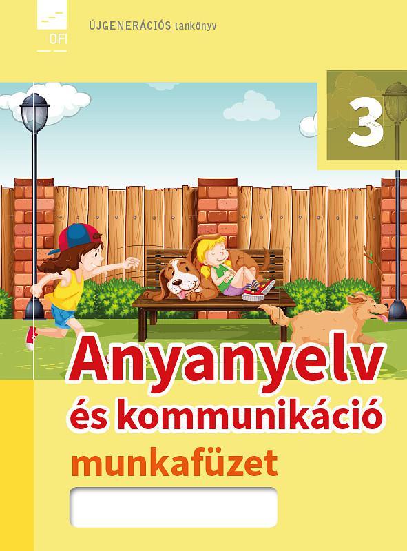 FI-501010302/1 Anyanyelv és kommunikáció munkafüzet 3. Újgenerációs